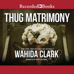 Thug Matrimony Audiobook, by Wahida Clark