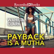 Payback Is a Mutha Audiobook, by Wahida Clark