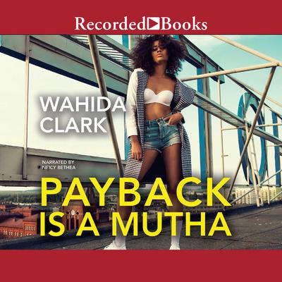Payback Is a Mutha Audiobook, by