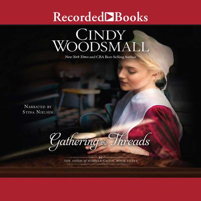 Gathering the Threads: A Novel Audiobook, by Cindy Woodsmall