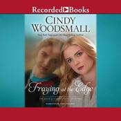 Fraying at the Edge Audiobook, by Cindy Woodsmall