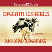 Dream Wheels Audiobook, by Richard Wagamese