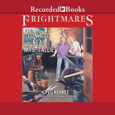 Dont Go Near Mrs. Tallie Audiobook, by Peg Kehret