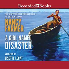 A Girl Named Disaster Audiobook, by Nancy Farmer