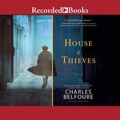 House of Thieves: A Novel Audiobook, by Charles Belfoure
