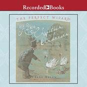 The Perfect Wizard: Hans Christian Andersen Audiobook, by Jane Yolen