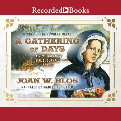 A Gathering of Days: A New England Girls Journal, 1830-1832 Audiobook, by