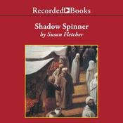 Shadow Spinner Audiobook, by Susan Fletcher