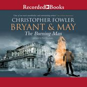 Bryant & May and the Burning Man Audiobook, by Christopher Fowler