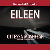 Eileen: A Novel Audiobook, by Ottessa Moshfegh