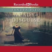 A Lady in Disguise Audiobook, by Sandra Byrd