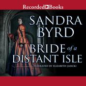 Bride of a Distant Isle Audiobook, by Sandra Byrd