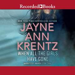 When All the Girls Have Gone Audiobook, by Jayne Ann Krentz