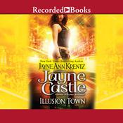 Illusion Town Audiobook, by Jayne Castle