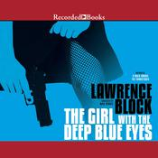 The Girl with the Deep Blue Eyes Audiobook, by Lawrence Block