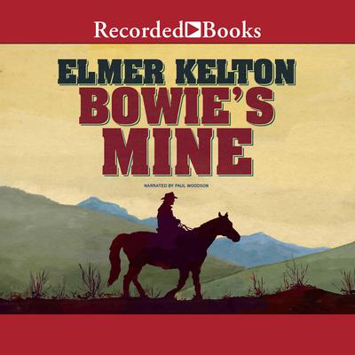 Bowies Mine Audiobook, by Elmer Kelton