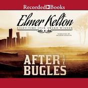 After the Bugles Audiobook, by Elmer Kelton