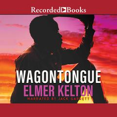Wagontongue Audiobook, by Elmer Kelton