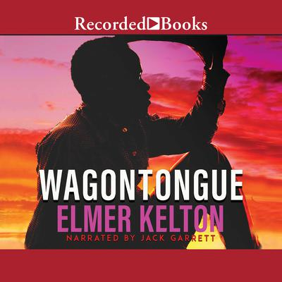 Wagontongue Audiobook, by Elmer Kelton