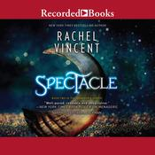 Spectacle Audiobook, by Rachel Vincent