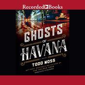 Ghosts of Havana Audiobook, by Todd Moss