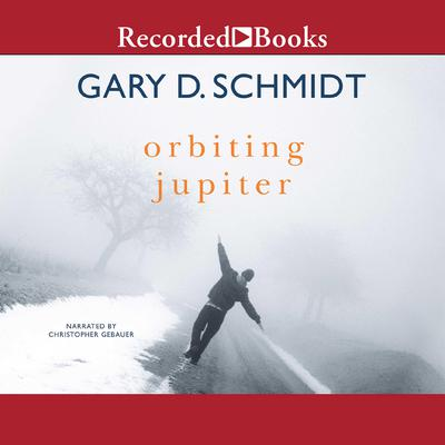 Orbiting Jupiter Audiobook, by Gary D. Schmidt