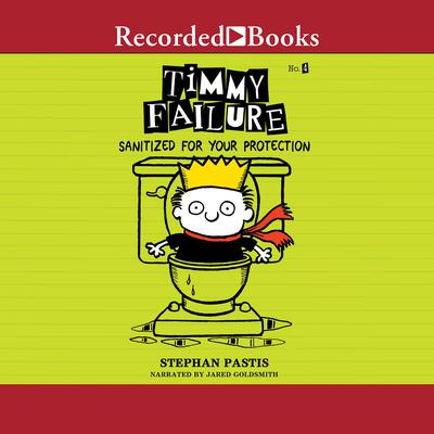 Timmy Failure: Sanitized for Your Protection Audiobook, by Stephan Pastis