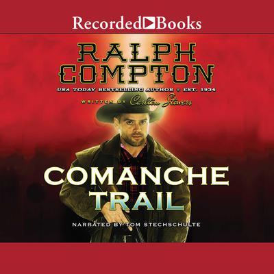 Ralph Compton Comanche Trail Audiobook, by Ralph Compton