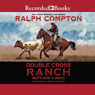 Ralph Compton Double Cross Ranch Audiobook, by Ralph Compton