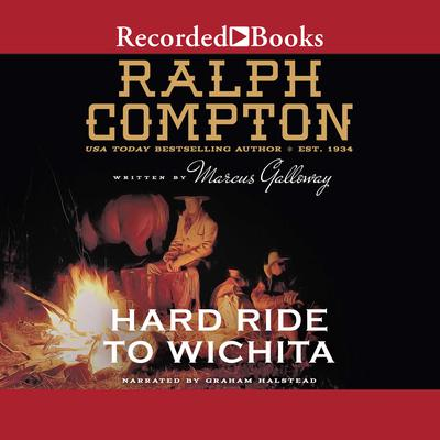 Ralph Compton Hard Ride to Wichita Audiobook, by Marcus Galloway