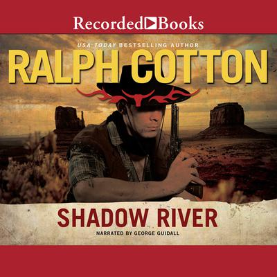 Shadow River Audiobook, by Ralph Cotton