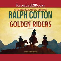 Golden Riders Audiobook, by Ralph Cotton