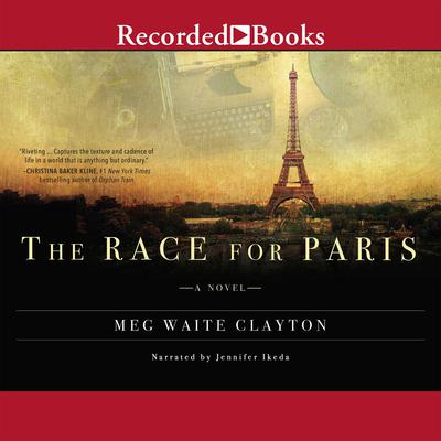 The Race For Paris Audiobook, by Meg Waite Clayton