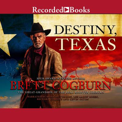Destiny, Texas Audiobook, by Brett Cogburn