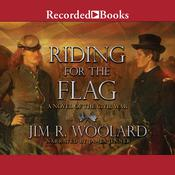Riding for the Flag Audiobook, by Jim R. Woolard