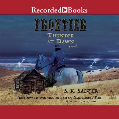 Frontier Thunder at Dawn Audiobook, by S. K. Salzer