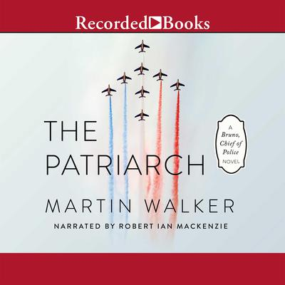 The Patriarch Audiobook, by Martin Walker
