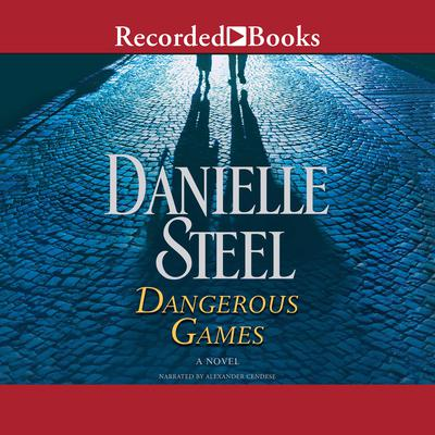 Dangerous Games: A Novel Audiobook, by Danielle Steel