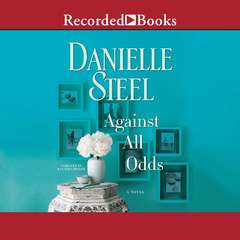 Against All Odds: A Novel Audiobook, by Danielle Steel