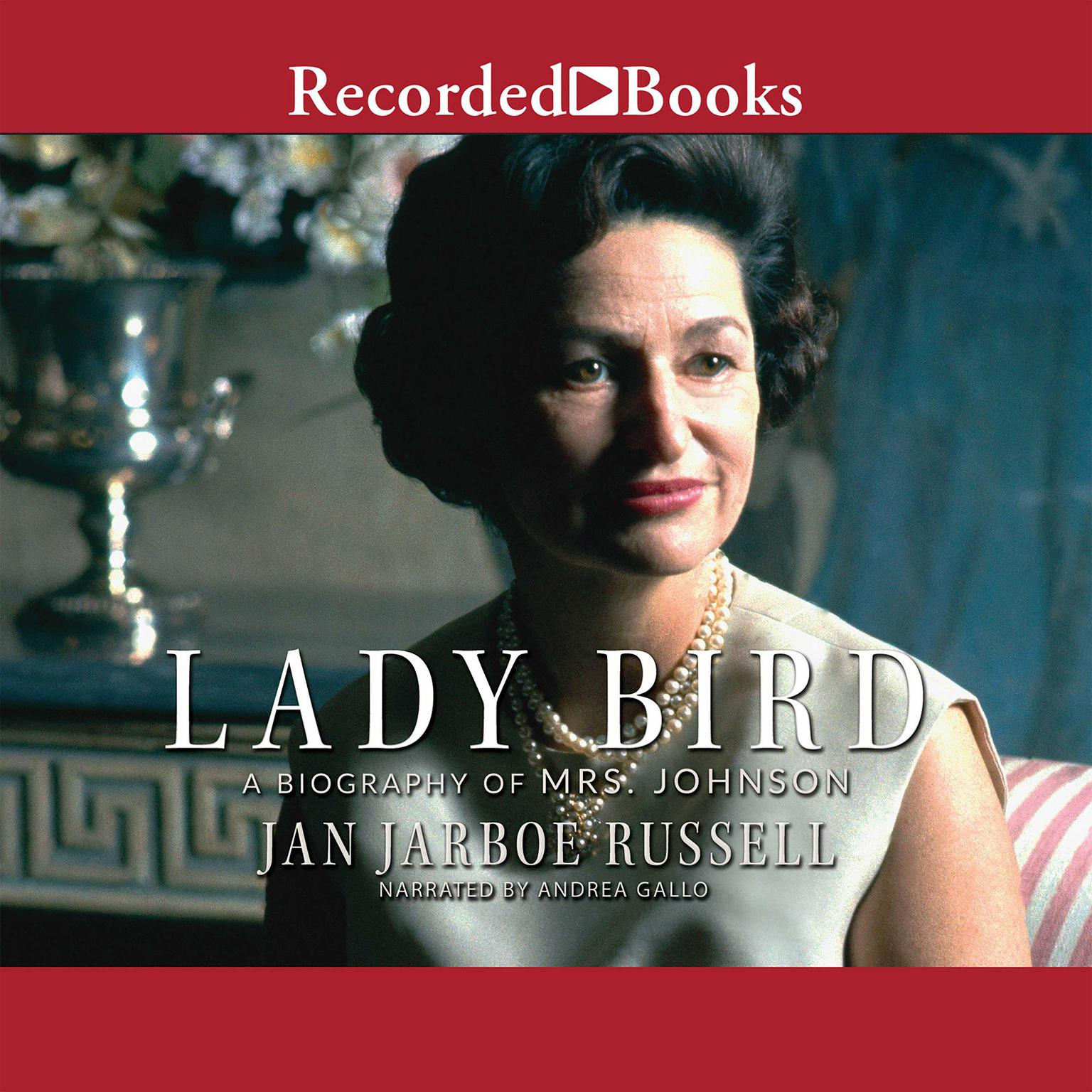Printable Lady Bird: A Biography of Mrs. Johnson Audiobook Cover Art