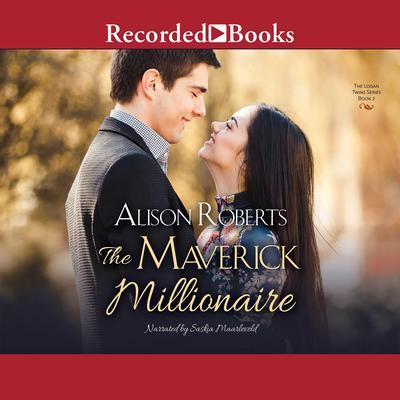 The Maverick Millionaire Audiobook, by Alison Roberts