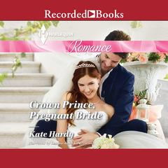 Crown Prince, Pregnant Bride Audiobook, by Kate Hardy