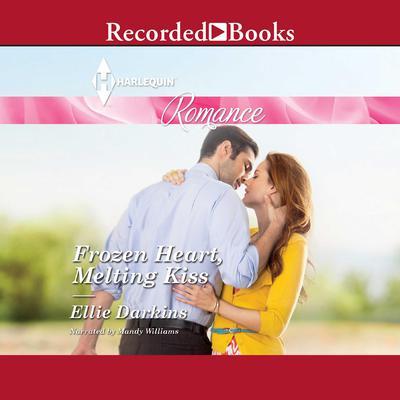 Frozen Heart, Melting Kiss Audiobook, by Ellie Darkins
