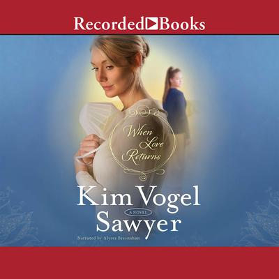 When Love Returns Audiobook, by Kim Vogel Sawyer