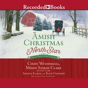Amish Christmas at North Star: Four Stories of Love and Family Audiobook, by Cindy Woodsmall