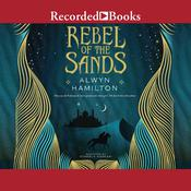 Rebel of the Sands Audiobook, by Alwyn Hamilton