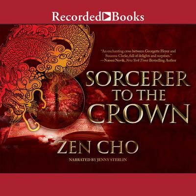 Sorcerer to the Crown Audiobook, by Zen Cho