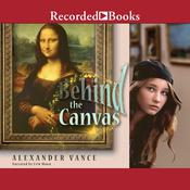 Behind the Canvas Audiobook, by Alexander Vance