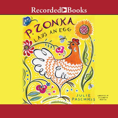P. Zonka Lays an Egg Audiobook, by Julie Paschkis
