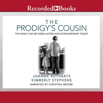 The Prodigys Cousin: The Family Link Between Autism and Extraordinary Talent Audiobook, by Kimberly Stephens